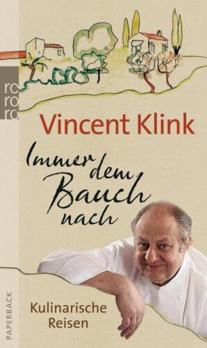 1 von 1 - Immer dem Bauch nach von Vincent Klink (2011, Taschenbuch); UNGELESEN