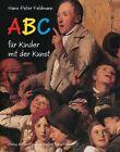 Hans-Peter Feldmann. ABC für Kinder mit der Kunst von Hans-Peter Feldmann (2013, Kunststoffeinband)