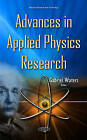 Advances in Applied Physics Research by Nova Science Publishers Inc (Hardback, 2015)