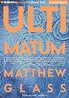 Ultimatum by Matthew Glass (CD-Audio, 2015)