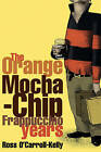 Ross O'Carroll-Kelly: The Orange Mocha-Chip Frappuccino Years by Ross O'Carroll-Kelly (Paperback, 2003)