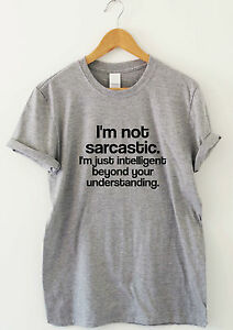 I-039-M-NOT-SARCASTIC-funny-saying-T-shirts-humour-sarcasm-quote-top-slogan-gift-tee