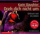 Dreh Dich nicht um, 5 Audio-CDs von Karin Slaughter (2007)