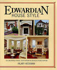 Edwardian House Style: An Architectural and Interior Design Source Book by Hilary Hockman (Hardback, 1994)