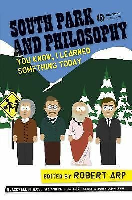 South Park and Philosophy: You Know, I Learned Something Today  (The Blackwell P