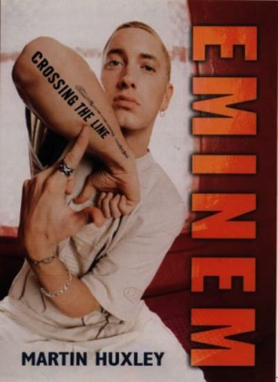 Eminem: Crossing the Line By Martin Huxley. 9780859653039