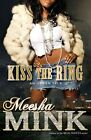 Kiss The Ring an Urban Tale by Meesha Mink 9781476755304