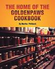 The Home of the Goldenpaws Cookbook: Cook from the Times When There Was No Electricity Nor Packaged Foods by Mrs Martha Philbeck (Paperback / softback, 2011)
