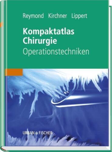 1 von 1 - KOMPAKTATLAS CHIRURGIE - Operationstechniken, Reymond, UNBENUTZT