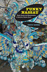 Funky Nassau: Roots, Routes, and Representation in Bahamian Popular Music by Timothy Rommen (Paperback, 2011)