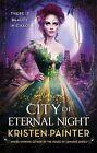 City of Eternal Night by Kristen Painter (Paperback, 2014)