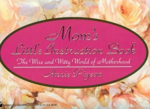 Mom's Little Instruction Book : The Wise and Witty World of Motherhood PAPERBACK