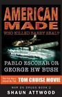 American Made : Who Killed Barry Seal? Pablo Escobar or George HW Bush by Shaun Attwood (2016, Paperback)