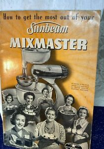 """Vintage Sunbeam Mixmaster """"How to Get the Most Out of Your Mixmaster Booklet"""""""