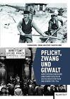 Pflicht, Zwang und Gewalt von Zoran Janjetovic, Karsten Linne und Florian Dierl (2013, Taschenbuch)