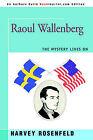 Raoul Wallenberg: The Mystery Lives on by Harvey Rosenfeld (Paperback / softback, 2005)