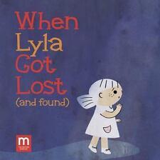 When Lyla Got Lost (And Found) by Abbie Schiller and Samantha...