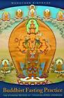 Buddhist Fasting Practice : The Nyungne Method of Thousand Armed Chenrezig Chenrezig by Wangchen Rinpoche (2009, Paperback)