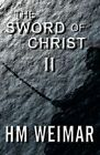 The Sword of Christ II: The Light of God by Hm Weimar (Paperback / softback, 2012)