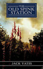 The Old Spink Station by Jack Yates (Paperback / softback, 2004)