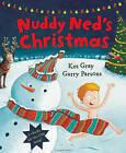 Nuddy Ned's Christmas by Kes Gray (Hardback, 2016)