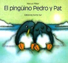 El pinguino Pedro y Pat Spanish Edition