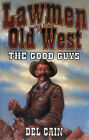 Lawmen of the Old West: The Good Guys by Del Cain (Paperback, 1999)