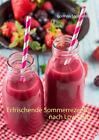 Erfrischende Sommerrezepte nach Low Carb von Corinna Steinfelder (2015, Taschenbuch)