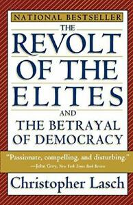 The Revolt of the Elites and the Betrayal of Democracy by Lasch, Christopher…