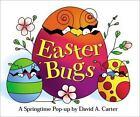 David Carter&#39s Bugs: Easter Bugs : A Springtime Pop-Up by David A. Carter (2001, Novelty Book)