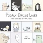 Poorly Drawn Lines : Good Ideas and Amazing Stories by Reza Farazmand (2015, Paperback)