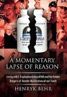 A Momentary Lapse of Reason: Living with L-Tryptophan Induced EMS and the Hidden Dangers of Genetic Modification of Our Foods by Henryk Behr (Hardback, 2011)