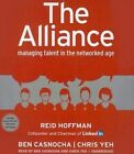The Alliance: Managing Talent in the Networked Age by Reid Hoffman (CD-Audio, 2014)
