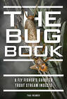 The Bug Book: A Fly Fisher's Guide to Trout Stream Insects by Paul Weamer (Hardback, 2016)