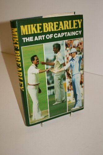 The Art of Captaincy By Mike Brearley
