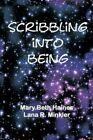 Scribbling Into Being by Mary Beth Haines 9781452085425 Paperback 2012