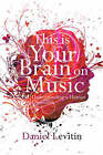 This is Your Brain on Music: Understanding a Human Obsession by Daniel J. Levitin (Hardback, 2007)