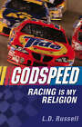 Godspeed: Racing is My Religion by Lonnie D. Russell (Paperback, 2007)