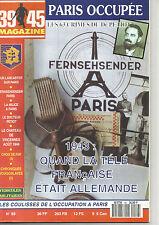 39-45 N°89 PARIS OCCUPEE / LES 63 CRIMES DU DR PETIOT