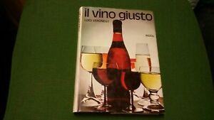 Il vino giusto - Luigi Veronelli- Rizzoli -1971, 16mg21