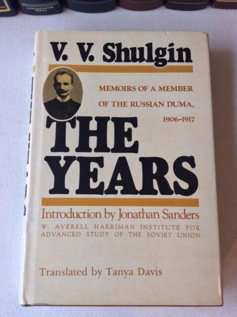 The Years: Memoirs of a Member of the Duma, 1906-1917 by V. V. Shulgin (HC)