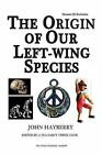 Human (D) Evolution: The Origin of Our Left-Wing Species by John Hayberry (Paperback / softback, 2014)