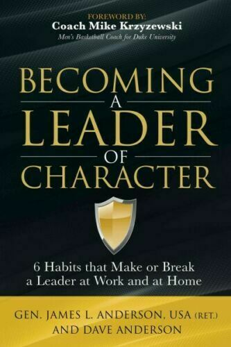 Becoming a Leader of Character:6 Habits That Make or...by Dave Anderson #X4982U