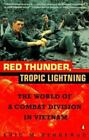 Red Thunder Tropic Lightning : The World of a Combat Division in Vietnam by Eric M. Bergerud (1994, Paperback)