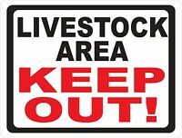 Livestock Area Keep Out Sign. W/options. Farm & Ranch Security Signs