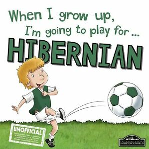 When-I-Grow-Up-I-039-m-Going-to-Play-for-Hibernian-by-Gemma-Cary