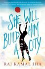 She Will Build Him a City by Raj Kamal Jha (Paperback, 2016)