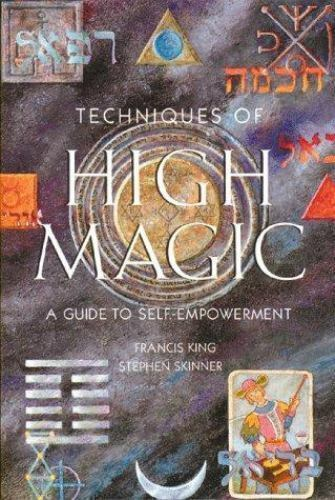 """""""Techniques of High Magic : A Guide to Self-Empowerment by King, Francis """" 1"""