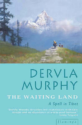 The Waiting Land: Spell in Nepal, Murphy, Dervla   Paperback Book   Good   97800
