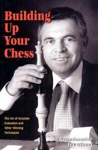 Building-up-Your-Chess-by-GrandMaster-Lev-Alburt-2002-Paperback-Evaluation